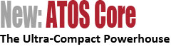 New: ATOS Core the ultra-compact powerhouse
